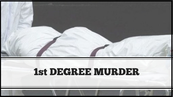 1st Degree Murder Attorney