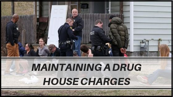 Maintaining a Drug House