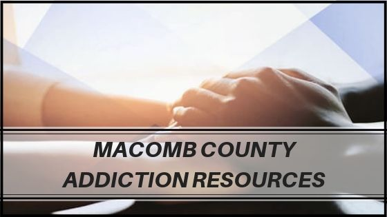 Macomb County Addiction Resources